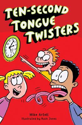 Ten-Second Tongue Twisters By Artell, Mike/ Jones, Buck (ILT)